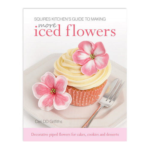 Squires Kitchen's Guide to Making More Iced Flowers von Ceri DD Griffiths (in englischer Sprache)